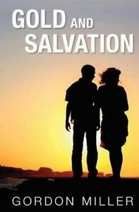 Gold and Salvation by Miller, Gordon -Paperback