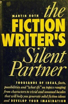 The Fiction Writers Silent Partner By Martin Roth