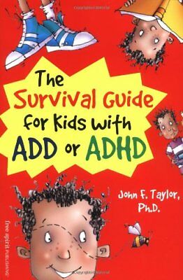 The Survival Guide for Kids with ADD or ADHD ()