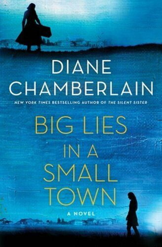 Big Lies In A Small Town By Diane Chamberlain: New