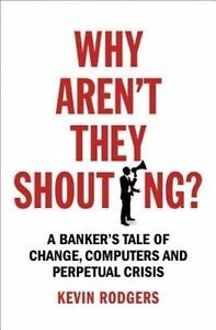 Why Aren't They Shouting?, Kevin Rodgers