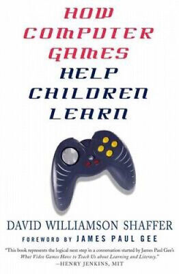 Computer Games - How Computer Games Help Children Learn by James Paul Gee