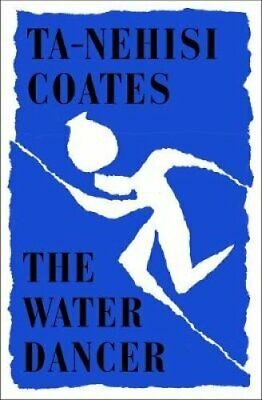 The Water Dancer by Ta-Nehisi Coates 9780241325254   Brand New
