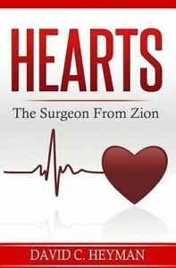 Hearts: The Surgeon from Zion by Heyman, David C. -Paperback