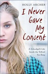 Holly Archer I Never Gave My Consent Paperback True Crime Story Book