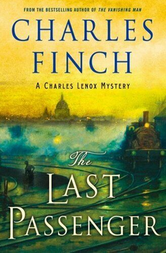The Last Passenger: A Charles Lenox Mystery By Charles Finch: New