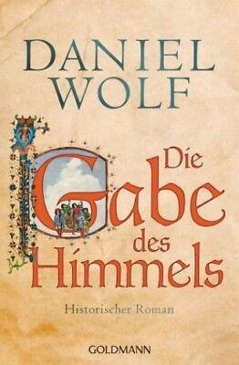 Die Gabe des Himmels / Fleury Bd.4 von Daniel Wolf (Taschenbuch) NEU