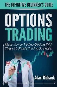 Options Trading Definitive Beginner's Guide Make Money Trad by Richards MR Adam