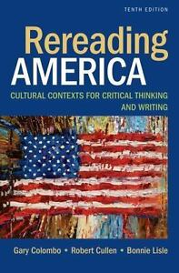 Rereading America Cultural Contexts For Critical Thinking Tenth Edition - $9.99