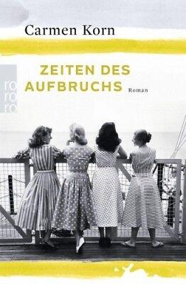 Zeiten des Aufbruchs / Jahrhundert-Trilogie Bd.2 von Carmen Korn (Taschenbuch)