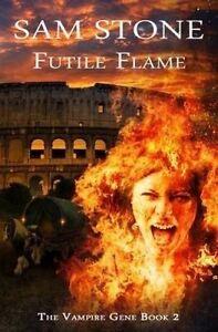 Futile Flame by Stone, Sam -Paperback