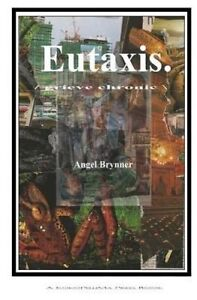 Eutaxis.: /Grievechronic\ by Brynner, Angel -Paperback