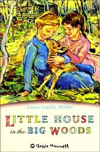 Little House in the Big Woods (Classic Mammoth) By Laura Ingalls Wilder, Garth