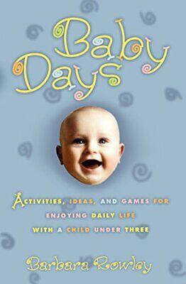 Bebé Días: Actividades, Ideas, Y Juegos Para Enjoying Diario Life con Un...