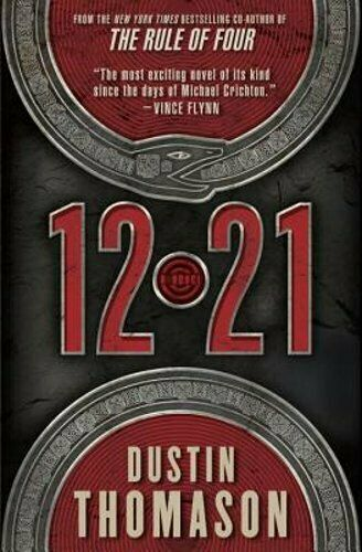 12.21: A Novel By Dustin Thomason: Used