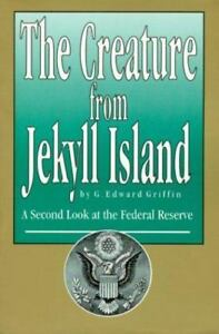 The Creature from Jekyll Island [Paperback] G. Edward Griffin