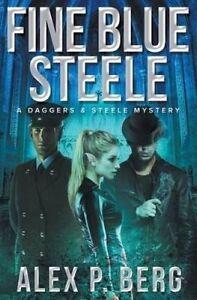 Fine Blue Steele by Berg, Alex P. -Paperback