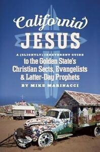 California Jesus (Slightly) Irreverent Guide Golden Sta by Marinacci Mike