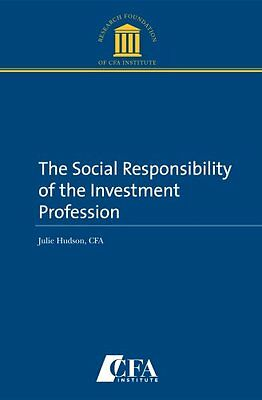 The Social Responsibility Of The Investment Profes
