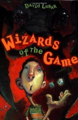 Wizards of the Game by Lubar, (Wizards Of The Game By David Lubar)