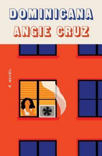 Dominicana By Angie Cruz: New