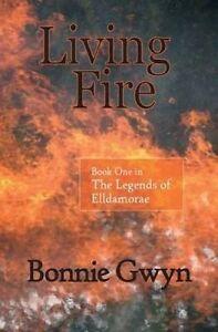 Living Fire by Gwyn, Bonnie -Paperback