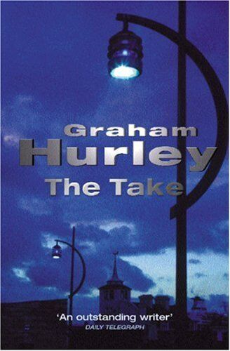 The Take (A DI Joe Farady investigation) By Graham Hurley
