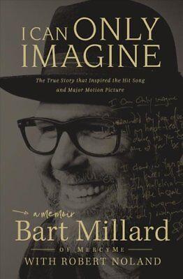 I Can Only Imagine   A Memoir By Bart Millard  2018  Paperback