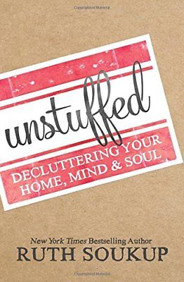 Unstuffed: Decluttering Your Home, Mind, and