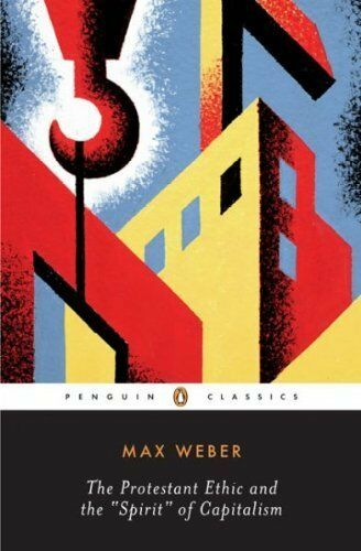 The Protestant Ethic and Other Writings-Max Weber