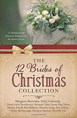 The 12 Brides of Christmas Collection: 12 Heartwarming Historical Romances for t