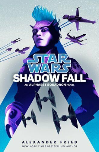 Shadow Fall (Star Wars): An Alphabet Squadron Novel by Alexander Freed: New