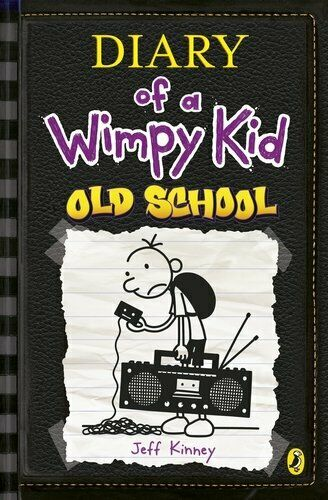 Old School (Diary of a Wimpy Kid) By Jeff Kinney