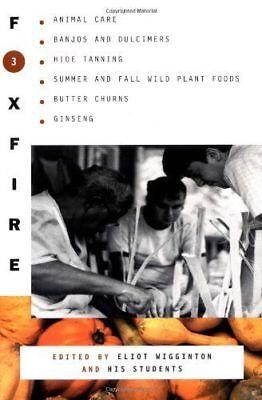 Foxfire #3: Animal Care, Hide Tanning, Butter Churns, Ginseng... (1975, PB) (Foxfire 3)