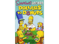 Simpsons Comics: Dollars to Donuts by Matt Groening (HARD COPY) (New Other)