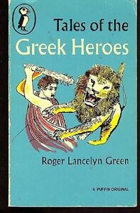 Tales of the Greek Heroes (Puffin Books) By  Roger Lancelyn Green