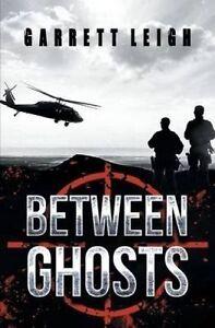 Between Ghosts by Leigh, Garrett -Paperback