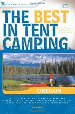 The Best in Tent Camping  Oregon  A Guide for Car Campers Who Hate