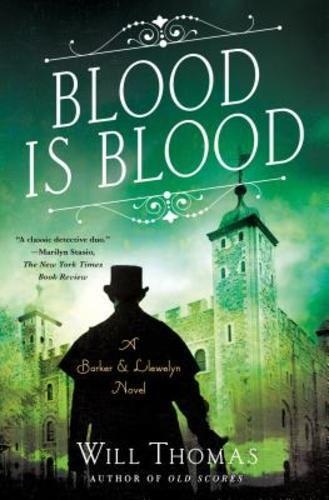Blood Is Blood: A Barker & Llewelyn Novel By Will Thomas: New