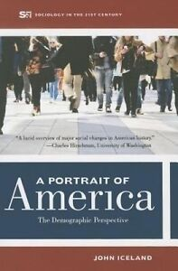 A Portrait of America – The  Demographic Perspective, John Iceland