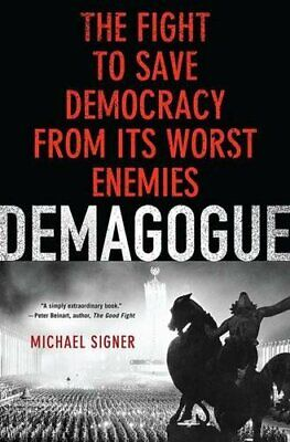 Demagogue: The Fight to Save Democracy from Its W... by