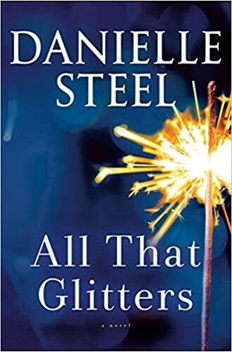 All That Glitters : A Novel by Danielle Steel (2020, Hardcover)