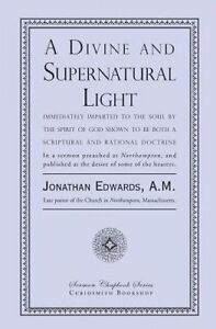 A Divine Supernatural Light Immediately Imparted Soul by Edwards Jonathan