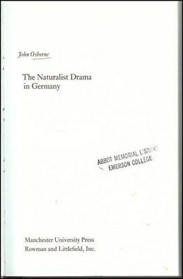 The Naturalist Drama in Germany - John Osborne, Manchester University Press, HC