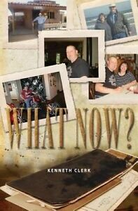 What Now? by Clerk, Kenneth -Paperback