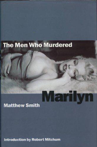 The Men Who Murdered Marilyn,Matthew Smith, Robert Mitchum