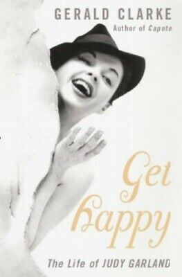 Get Happy: The Life of Judy Garland by Clarke, Gerald Hardback Book The Cheap