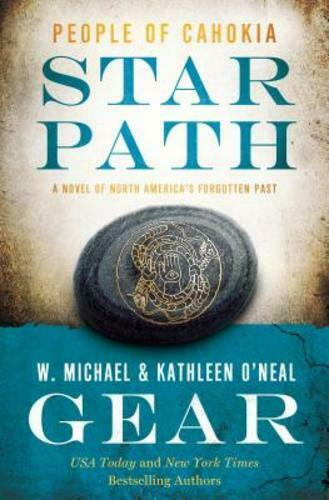Star Path: People Of Cahokia By W Michael Gear: New