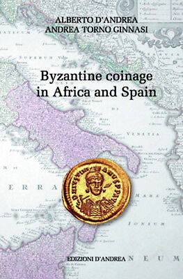 NEW RELEASE D'Andrea - Torno Ginnasi Byzantine coinage in Africa and Spain