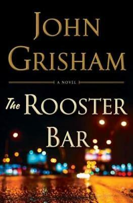 The Rooster Bar By John Grisham  Used